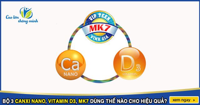 Canxi Vitamin D3 và MK7 dùng như thế nào cho hiệu quả