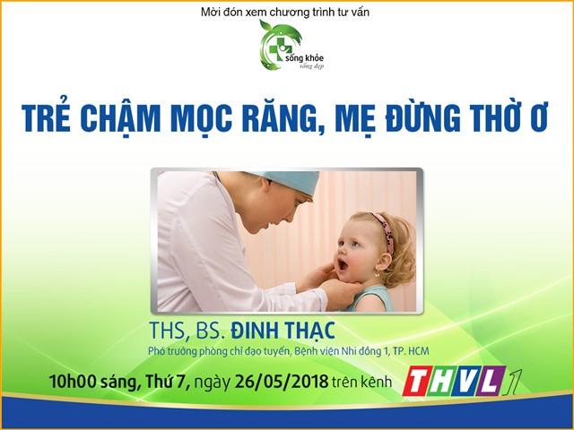 [Bác sĩ tư vấn] - Trẻ chậm mọc răng, mẹ đừng thờ ơ