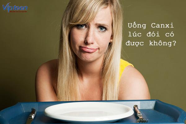 Uống Canxi khi đói có được không?